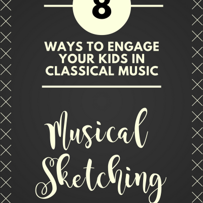 {Creative Ways to Engage Kids in Classical Music} Musical Sketching