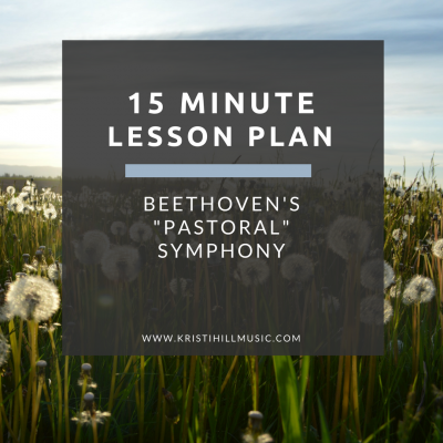 "15 Minute Lesson Plan: Beethoven's ""Pastoral Symphony"""