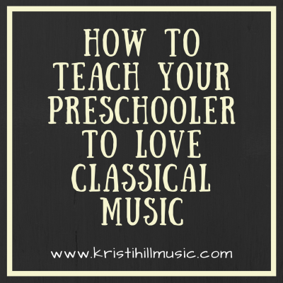 How To Teach Your Preschooler to Love Classical Music