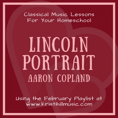 {Music Lessons for Kids} Lincoln Portrait // Aaron Copland