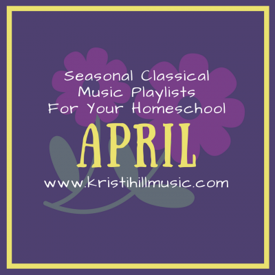 Seasonal Classical Music Playlists: April