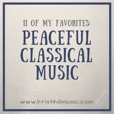 My Top 10 Favorite Peaceful Classical Music Pieces