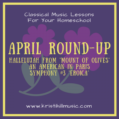 {Classical Music Lessons for Kids} Remaining Pieces from the April Playlist
