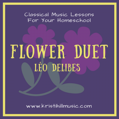 {Classical Music Lessons for Kids} Flower Duet // Delibes