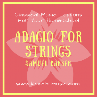 {Music Lessons for Kids} Adagio for Strings // Barber