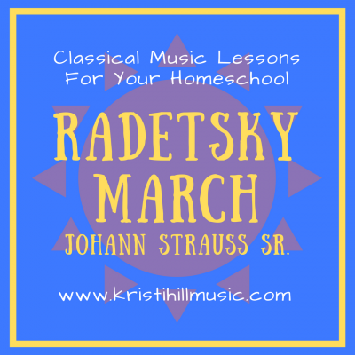 {Music Lessons for Kids} Radetzky March // Strauss