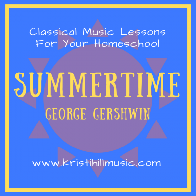{Music Lessons for Kids} Summertime // Gershwin