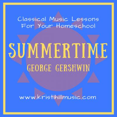 {Music Lessons for Kids} Summertime // Gershwin