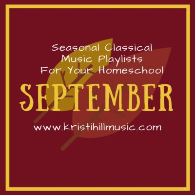 Classical Music Playlists for your Homeschool: September