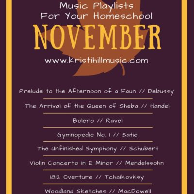 Classical Music Playlists for Your Homeschool: November
