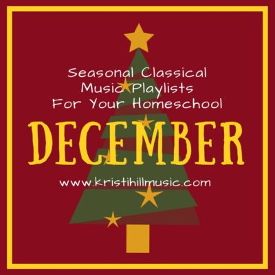 Classical Music Playlists for Your Homeschool: December
