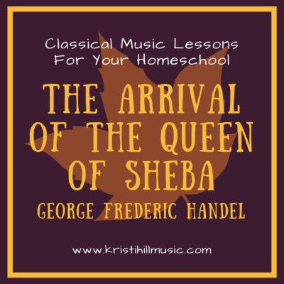 {Music Lessons for Kids} The Arrival of the Queen of Sheba // Handel