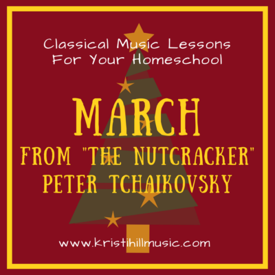 "{Music Lessons for Kids} March from ""The Nutcracker"" // Tchaikovsky"