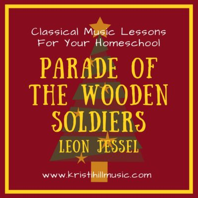 {Music Lessons for Kids} Parade of the Wooden Soldiers // Jessel