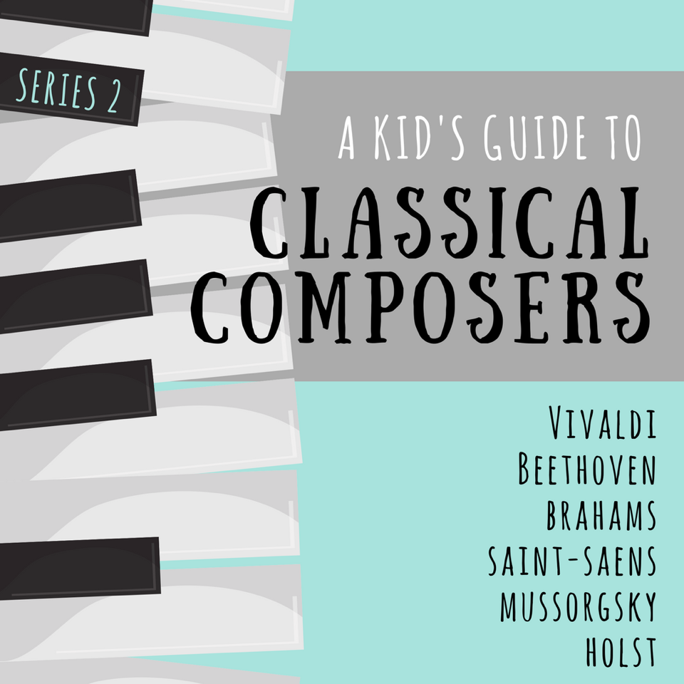 A Kid's Guide to Classical Composers: Series 2