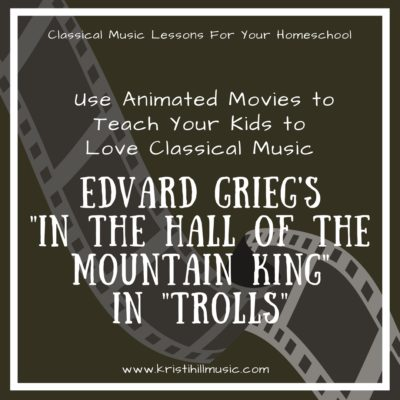 "Teach Music Through Animated Movies: Edvard Grieg's ""In the Hall of the Mountain King"" in ""Trolls"""