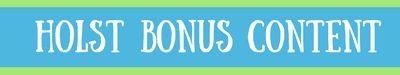 Holst Bonus Content
