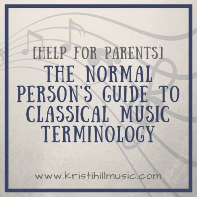 [Help for Parents] The Normal Person's Guide to Classical Music Terminology, Pt. 2
