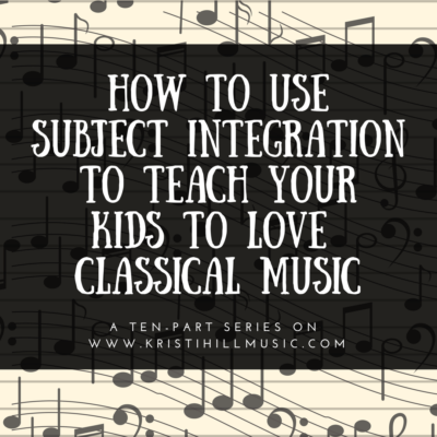 How to Use Subject Integration to Teach Kids to Love Classical Music // William Tell Overture