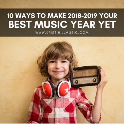 10 Ways to Make 2018-2019 Your Best Music Year Yet