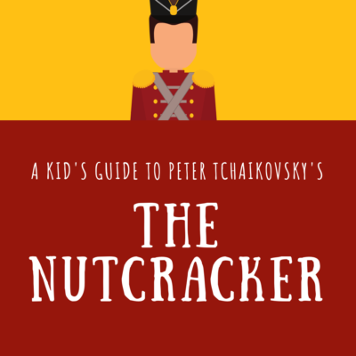 A Kid's Guide to The Nutcracker