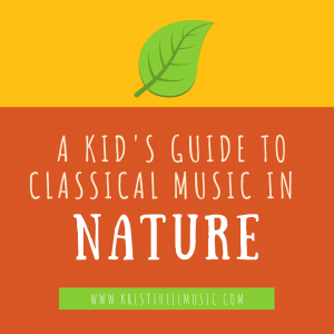 A Kid's Guide to Classical Music in Nature